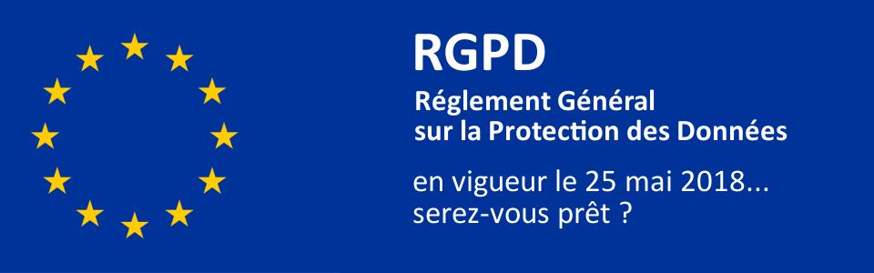 RGPD - Le Réglement Européeen sur la Protection des Données